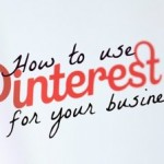 Pinterest For Your Business How To Start