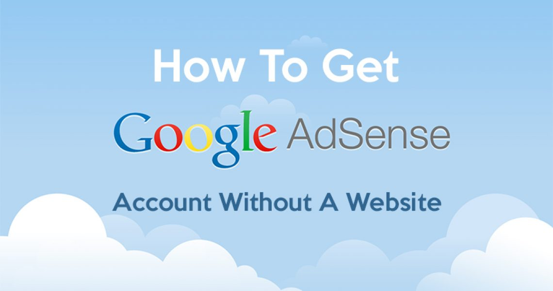 Google Adsense Account Without A Website